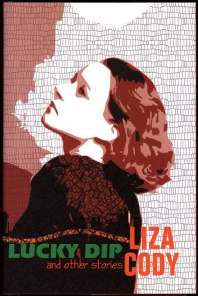 LUCKY DIP AND OTHER STORIES. Liza Cody