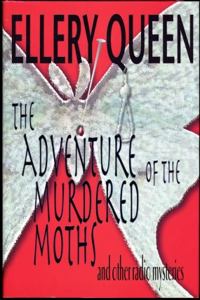 THE ADVENTURE OF THE MURDERED MOTHS: AND OTHER RADIO MYSTERIES. pseudonym for Frederic Dannay,...