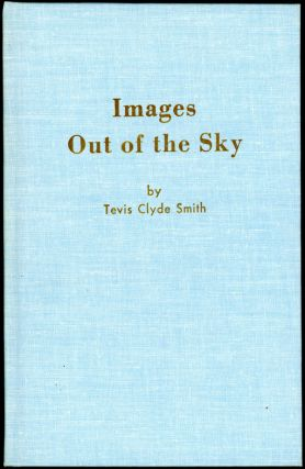 IMAGES OUT OF THE SKY. Tevis Clyde Smith, Jr