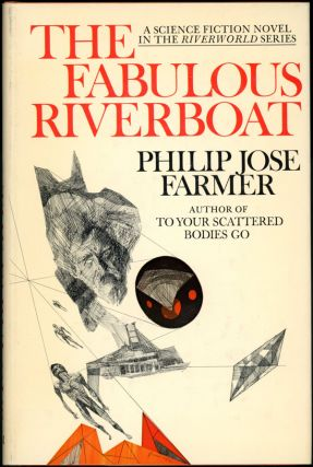 THE FABULOUS RIVERBOAT. Philip Jose Farmer