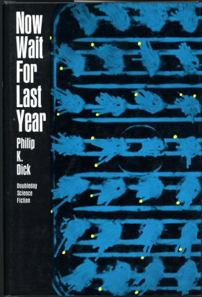 NOW WAIT FOR LAST YEAR. Philip Dick, indred