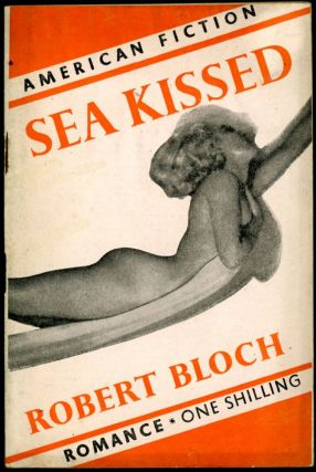 SEA KISSED. Robert Bloch