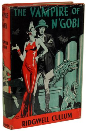 THE VAMPIRE OF N'GOBI. Ridgwell Cullum