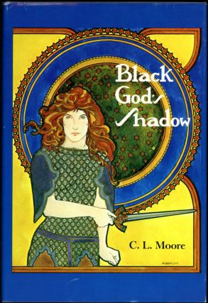 BLACK GOD'S SHADOW. L. Moore, atherine