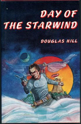 DAY OF THE STARWIND. Douglas Hill, Arthur
