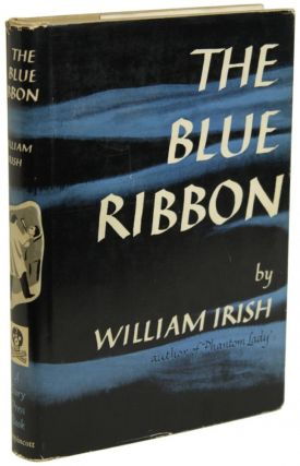 "THE BLUE RIBBON. Cornell Woolrich, ""William Irish"""