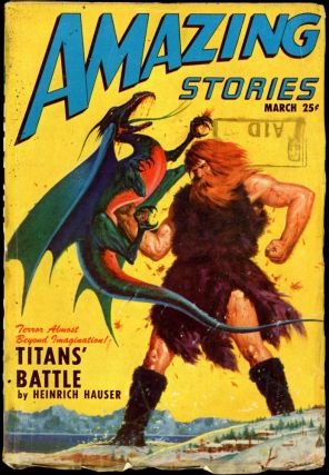 AMAZING STORIES. 1947 AMAZING STORIES. March, No. 3. Vol. 21, Raymond A. Palmer.