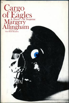 CARGO OF EAGLES. Margery Allingham