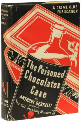 THE POISONED CHOCOLATES CASE. Anthony Berkeley, pseudonym for Anthony Berkeley Cox