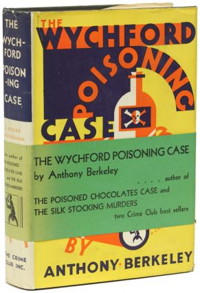 THE WYCHFORD POISONING CASE. Anthony Berkeley, pseudonym for Anthony Berkeley Cox