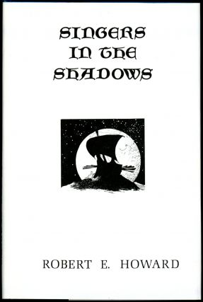 SINGERS IN THE SHADOWS. Robert E. Howard