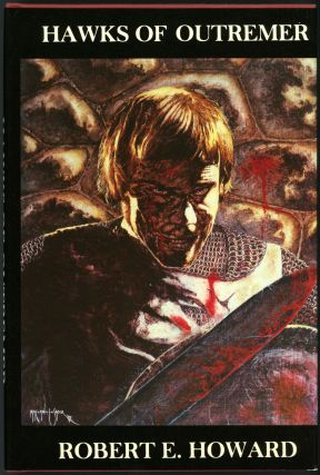 HAWKS OF OUTREMER. Edited by Richard L. Tierney. Robert E. Howard