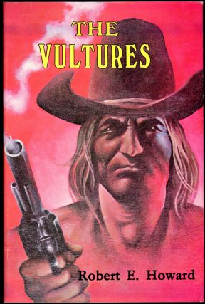 THE VULTURES [and] SHOWDOWN AT HELL'S CANYON. Robert E. Howard