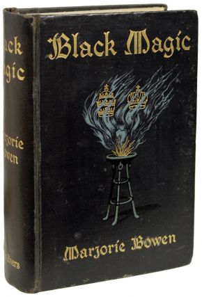 BLACK MAGIC: A TALE OF THE RISE AND FALL OF ANTICHRIST. Marjorie Bowen, Gabrielle Margaret Vere...