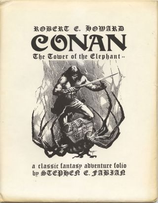ROBERT E. HOWARD: CONAN: TOWER OF THE ELEPHANT: A CLASSIC FANTASY ADVENTURE FOLIO. Robert E....