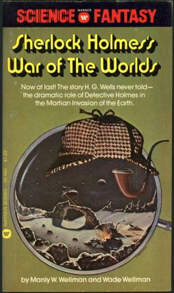 SHERLOCK HOLMES'S WAR OF THE WORLDS. Manly Wade Wellman, Wade Wellman.