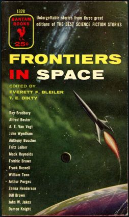 FRONTIERS IN SPACE: SELECTIONS FROM THE BEST SCIENCE FICTION STORIES. Everett F. Bleiler, T E. Dikty