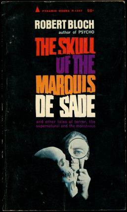 THE SKULL OF THE MARQUIS DE SADE AND OTHER STORIES. Robert Bloch