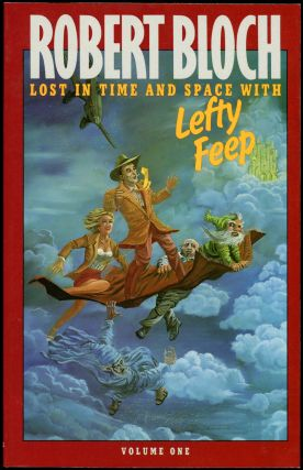 LOST IN TIME AND SPACE WITH LEFTY FEEP. Robert Bloch