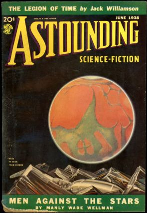 ASTOUNDING SCIENCE FICTION. ASTOUNDING SCIENCE FICTION. June 1938. . John W. Campbell Jr, Volume...