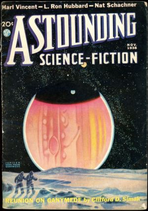ASTOUNDING SCIENCE FICTION. ASTOUNDING SCIENCE FICTION. November 1938. . John W. Campbell Jr,...
