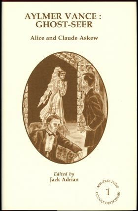 AYLMER VANCE: GHOST SEER. Introduction by Jack Adrian. Alice and Claude Askew