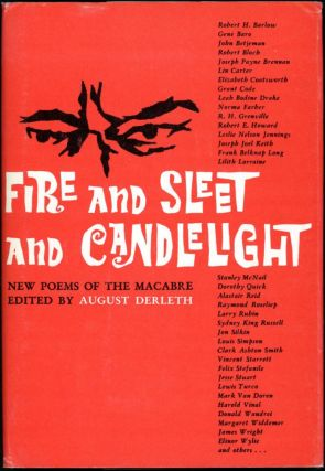 FIRE AND SLEET AND CANDLELIGHT: NEW POEMS OF THE MACABRE. August Derleth