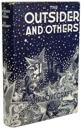 THE OUTSIDER AND OTHERS ... Collected by August Derleth and Donald Wandrei. Lovecraft, oward,...