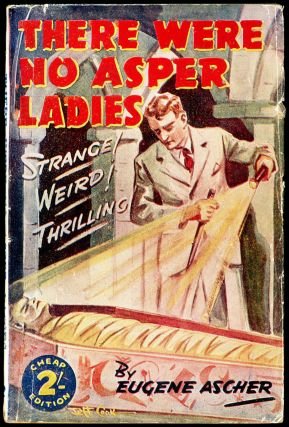 THERE WERE NO ASPER LADIES. Eugene Ascher, Harold Ernest Kelly
