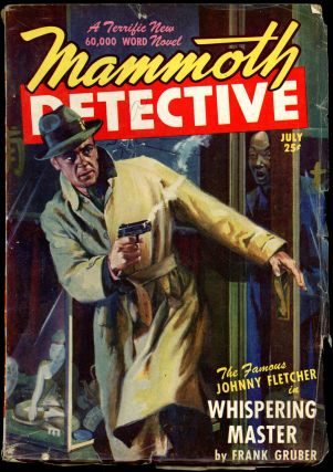 MAMMOTH DETECTIVE. FRANK GRUBER, MAMMOTH DETECTIVE. July 1947 . Raymond A. Palmer, Volume 6 No. 7