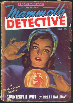 MAMMOTH DETECTIVE. MAMMOTH DETECTIVE. June 1947 . Raymond A. Palmer, Volume 6 No. 6