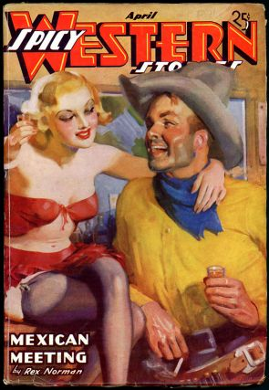 SPICY WESTERN STORIES. SPICY WESTERN STORIES. April 1937, No. 6 Volume 1