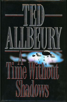 A TIME WITHOUT SHADOWS. Ted Allbeury