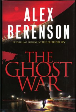 THE GHOST WAR. Alex Berenson