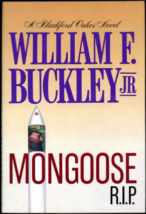 MONGOOSE R.I.P. Jr. William F. Buckley