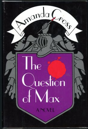 THE QUESTION OF MAX. Amanda Cross, Carolyn G. Heilbrun