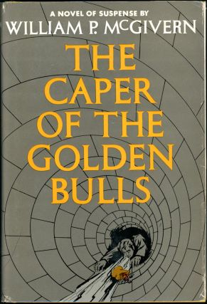 THE CAPER OF THE GOLDEN BULLS. William P. McGivern