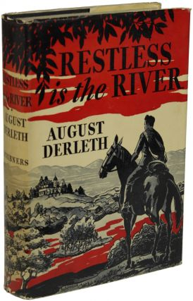 RESTLESS IS THE RIVER. August Derleth