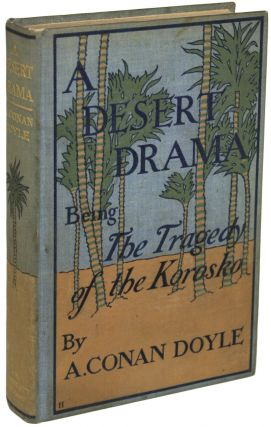 A DESERT DRAMA: BEING THE TRAGEDY OF THE KOROSKO. Arthur Conan Doyle