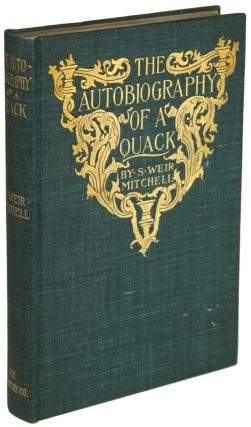 THE AUTOBIOGRAPHY OF A QUACK AND THE CASE OF GEORGE DEDLOW. Weir Mitchell, ilas.