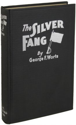 THE SILVER FANG. George F. Worts