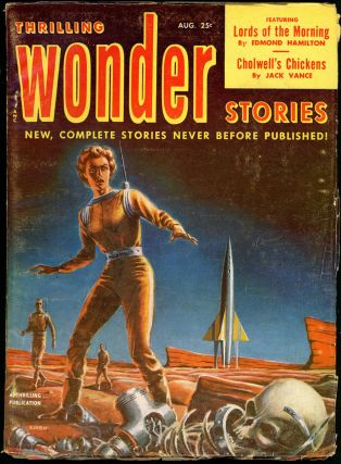 THRILLING WONDER STORIES. JACK VANCE, 1952 THRILLING WONDER STORIES. August, No. 3 Volume 40