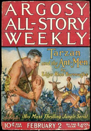 TARZAN AND THE ANT-MEN in ARGOSY ALL-STORY WEEKLY [complete in seven issues]. Edgar Rice...