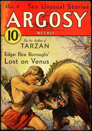 LOST ON VENUS in ARGOSY [complete in seven issues]. Edgar Rice Burroughs, 1933 - April 15 ARGOSY....
