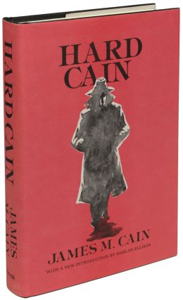 HARD CAIN: SINFUL WOMAN, JEALOUS WOMAN, THE ROOT OF HIS EVIL. James M. Cain