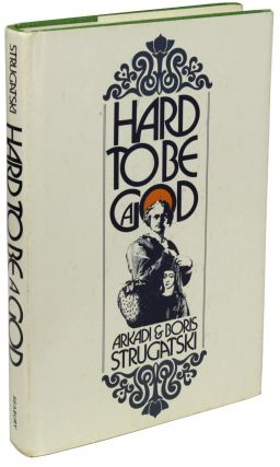 HARD TO BE A GOD. Arkadi Strugatski, Boris Strugatski