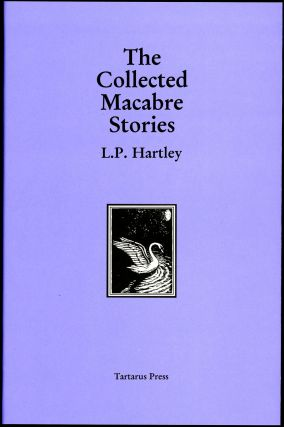 THE COLLECTED MACABRE STORIES. Hartley, eslie, oles