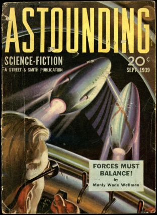 ASTOUNDING SCIENCE FICTION. ASTOUNDING SCIENCE FICTION. September 1939. . John W. Campbell Jr,...
