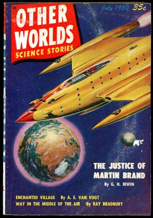 OTHER WORLDS SCIENCE STORIES. Ray Bradbury, OTHER WORLDS SCIENCE STORIES. July 1950. . Raymond A....