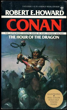 THE HOUR OF THE DRAGON...edited by Karl Edward Wagner...The Authorized Edition. Robert E. Howard